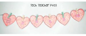 Tech Teacher Pto3 Valentine's Day craft