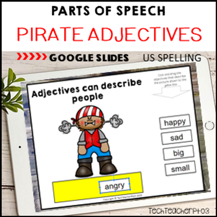 Parts of Speech Pirate Adjectives Google Slides ™ Distance Learning US SPELLING