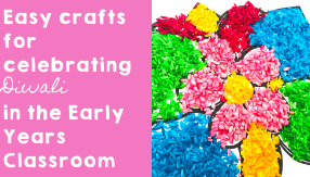 Easy crafts for celebrating Diwali in the Early Years Classroom
