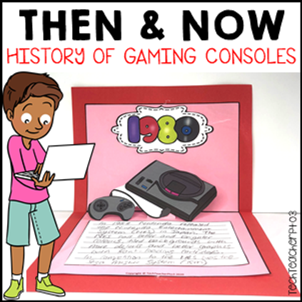 Long Ago and Today Then Now Social Studies Activities History of Gaming Consoles