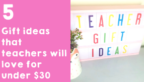 5 Gift ideas that teachers will love for under $30