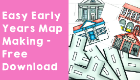 Easy Early Years Map Making - Free Download