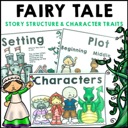 Fairy Tale Story Structure and Character Traits Literacy Activities