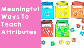 Meaningful Ways To Teach Attributes