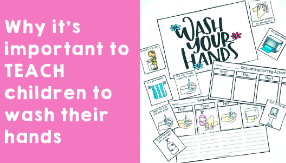 Why it's important to teach children to wash their hands