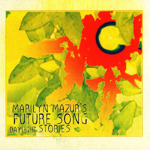 CD // Marilyn Mazur's Future Song «Daylight Stories»
