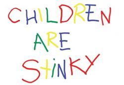 Children Are Stinky