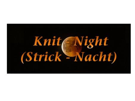 Knit-Night (Strick-Nacht)