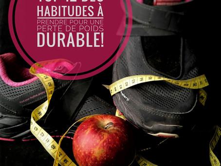 TOP 12 des nouvelles habitudes à prendre pour une perte de poids durable!