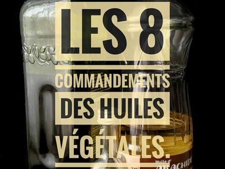 Les 8 commandements des huiles végétales.