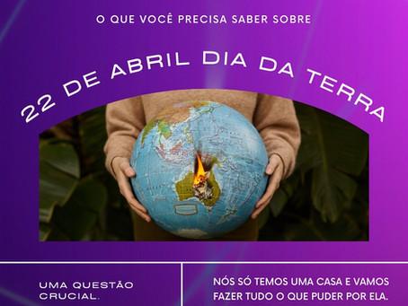 22 de Abril, Dia da Terra.