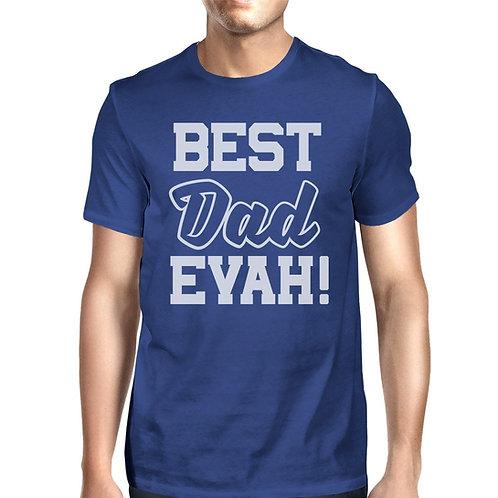 Best Dad Evah Blue Short Sleeve Tee