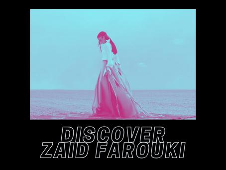DISCOVER: Zaid Farouki