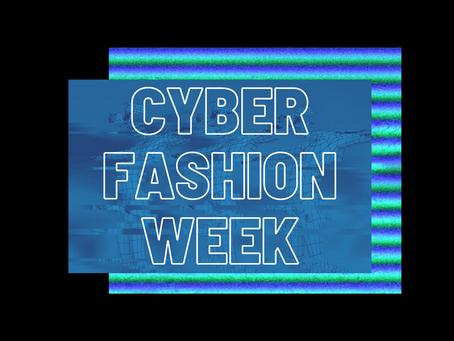 RECAP: CYBER FASHION WEEK