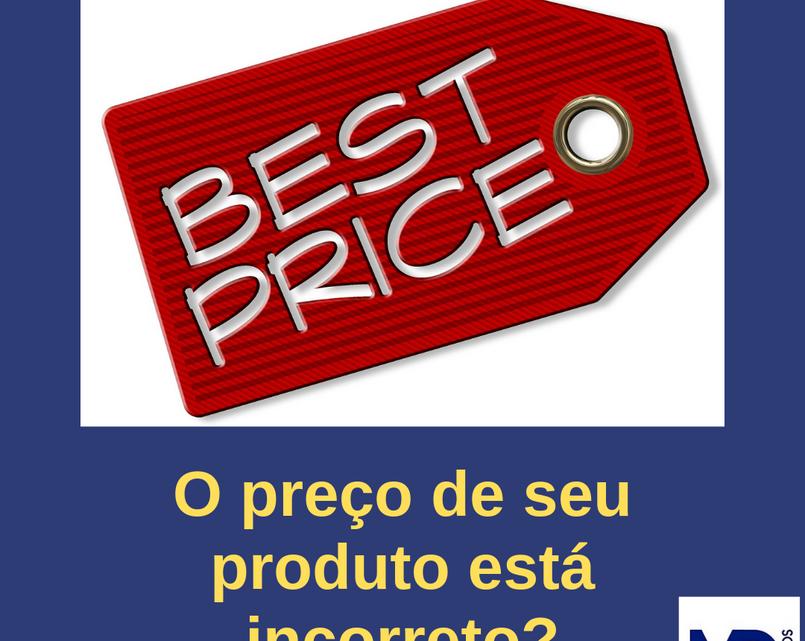 O preço do seu produto está correto?