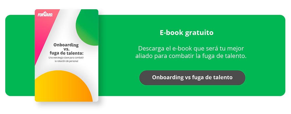 CTA- Descarga el e-book que será tu mejor aliado para combatir la fuga de talento.