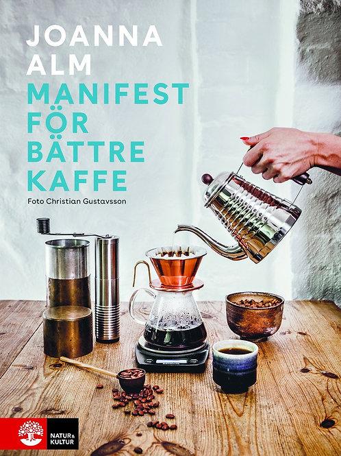 Manifest För Bättre Kaffe -  av Joanna Alm