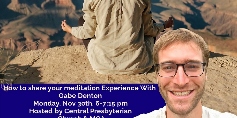 How to share your Meditation Experience with Gabe Denton