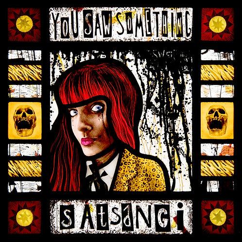 """YOU SAW SOMETHING  LP          Vinyl 12"""""""