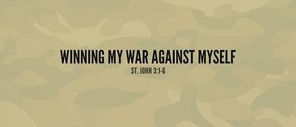 WINNING MY WAR AGAINST MYSELF_.jpg