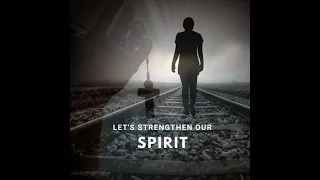 Up for the Challenge? Let's strengthen our spirit!
