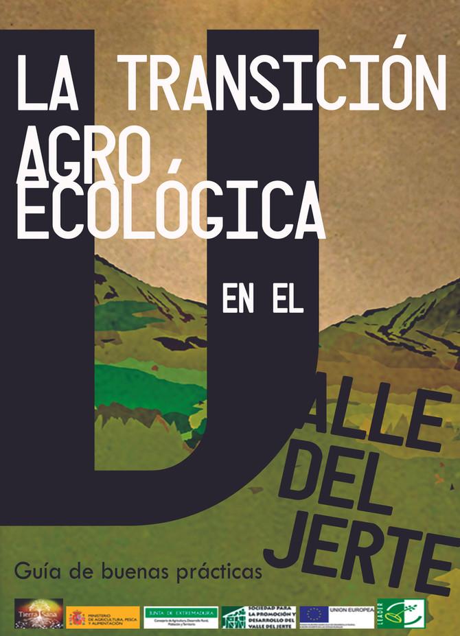 La Transición Agroecológica en el Valle del Jerte. Guía de Buenas Prácticas