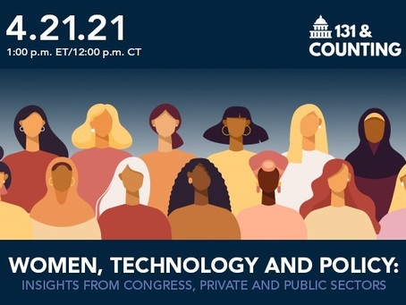 Women, Technology & Policy:  Insights from Congress, Private and Public Sectors - On-Demand Webinar