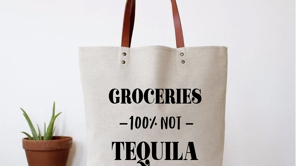 Groceries, Not Tequila Funny Tote Bag