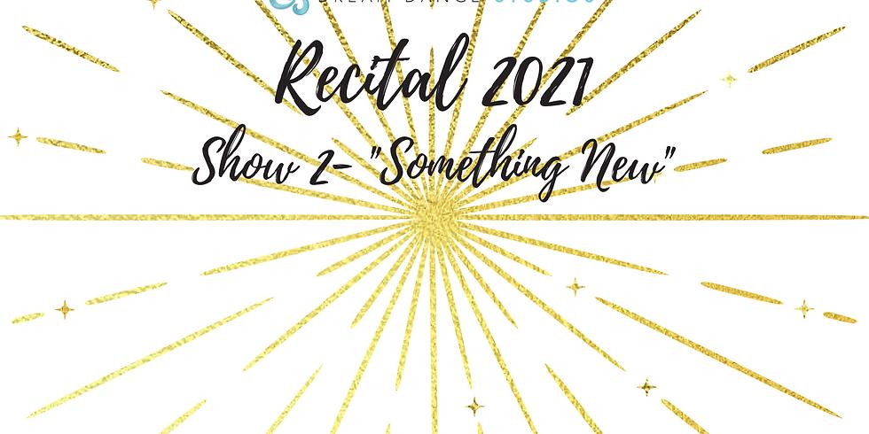 Recital 2021 Show 2 June 25th