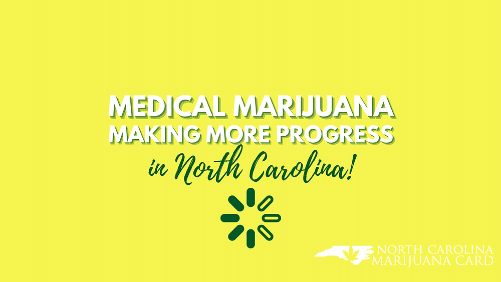 Medical Marijuana Making More Progress in North Carolina!