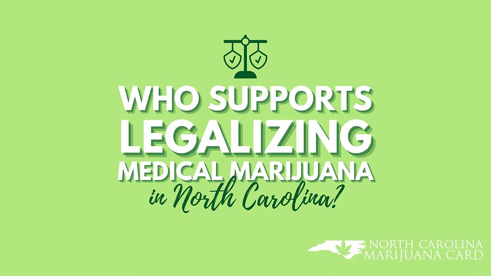 Who Supports Legalizing Medical Marijuana in North Carolina?