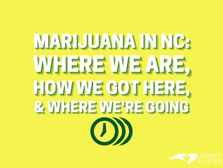 Medical Marijuana in North Carolina - Where We Are, How We Got Here and Where We're Going