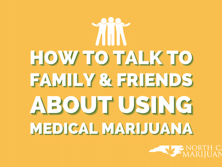 How to Talk to Friends and Family About Using Medical Marijuana