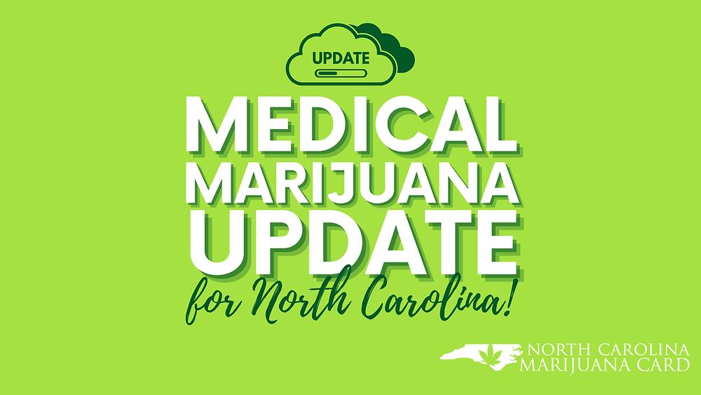 Medical Marijuana Update for North Carolina!