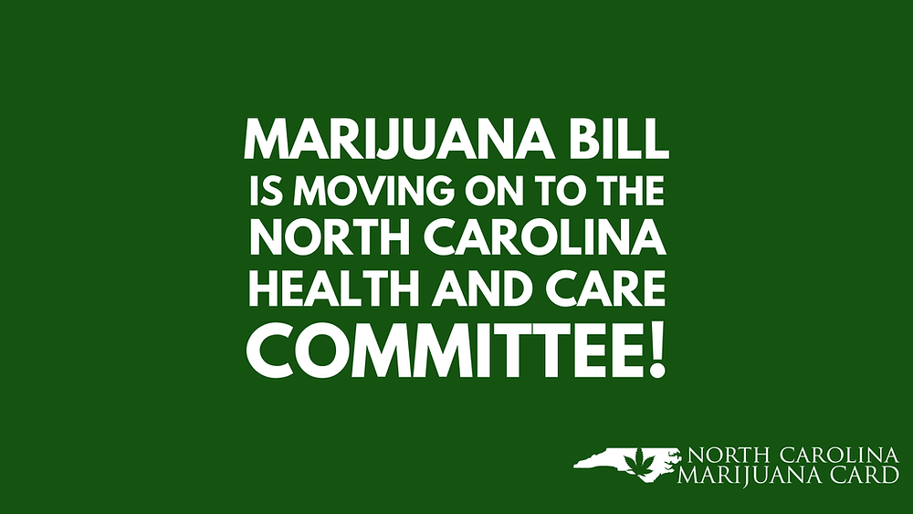 Marijuana Bill is Moving on to the North Carolina Health and Care Committee!