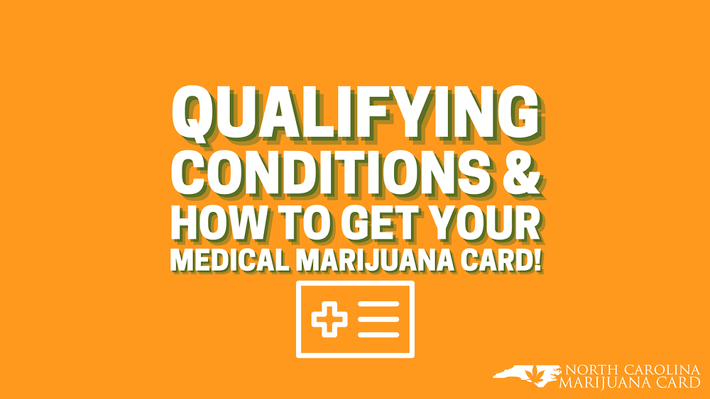 Qualifying Conditions & How To Get Your Medical Marijuana Card!