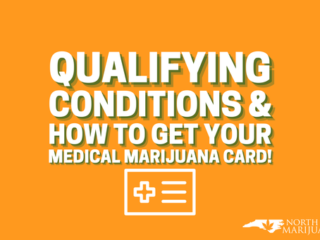 North Carolina: Qualifying Conditions and How To Get Your Medical Marijuana Card