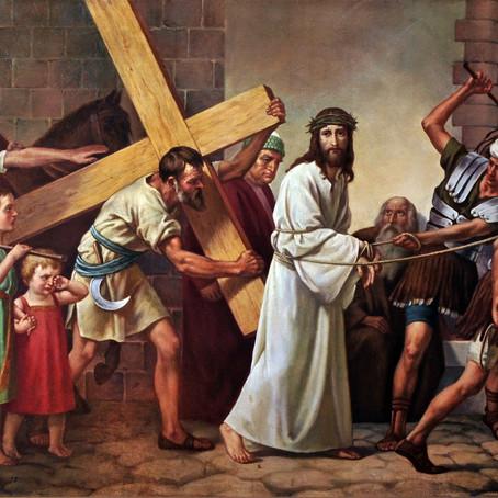Jesus a caminho do Calvário - Crucificação (Homilia)