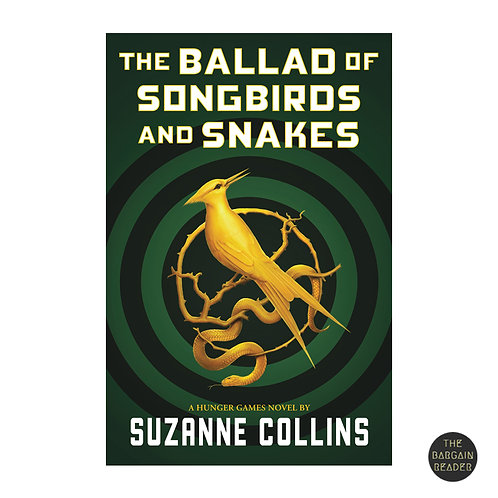 The Ballad of Songbirds and Snakes (The Hunger Games #0) by Suzanne Collins