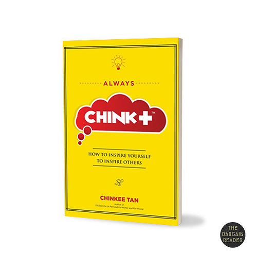 Always Chink Positive: How To Inspire Yourself To Inspire Others by Chinkee Tan