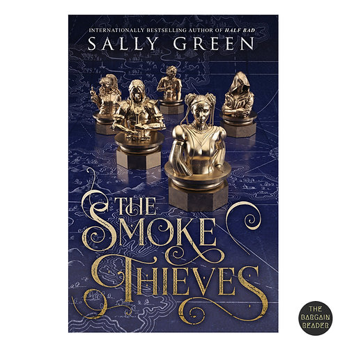 The Smoke Thieves (Smoke Thieves #1) by Sally Green