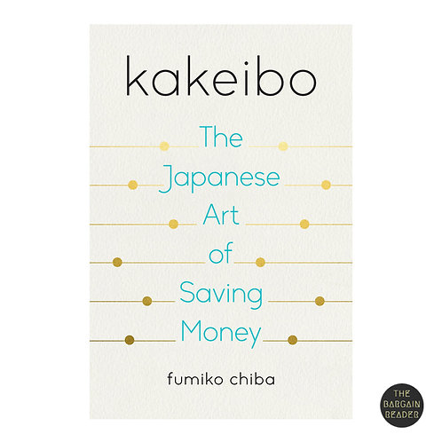 Kakeibo: The Japanese Art Of Saving Money by Fumiko Chiba