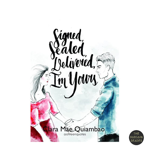 Signed Sealed Delivered I'm Yours by Clara Mae Quiambao