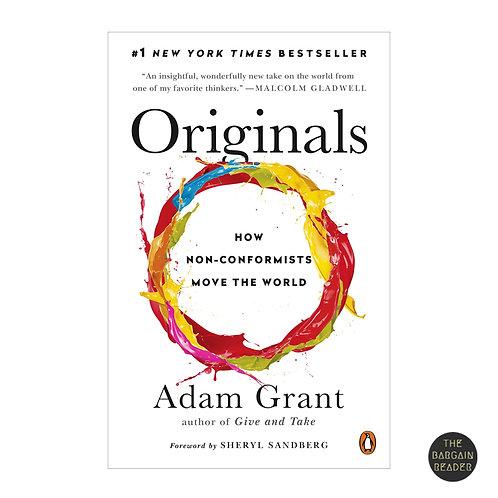 The Originals: How Non-Conformists Move The World by Adam Grant