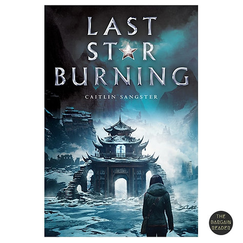 The Last Star Burning by Caitlyn Sangster