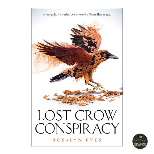 Lost Crow Conspiracy (Blood Rose Rebellion #2) by Rosalyn Eves