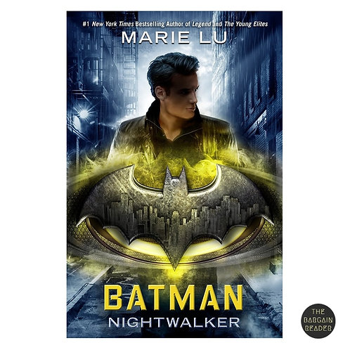Batman Nightwalker by Marie Lu
