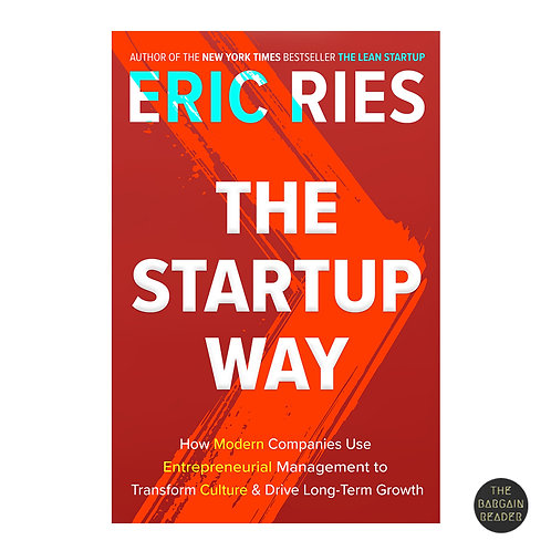 The Startup Way: How Modern Companies Drive Long-Term Growth by Eric Ries