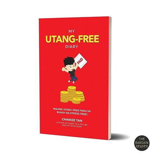 My Utang-Free Diary: Maging Utang-free Para Buhay ay Stress-free! by Chinkee Tan