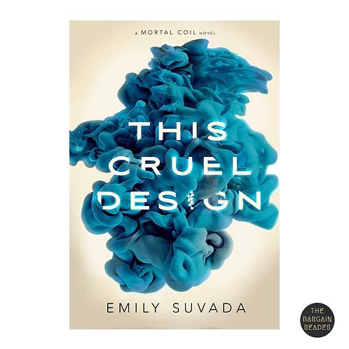 This Cruel Design (Mortal Coil #2) by Emily Suvada